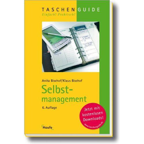 Anita Bischof - Selbstmanagement: effektiv und effizient - Preis vom 01.08.2021 04:46:09 h