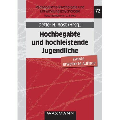 Rost, Detlef H. - Hochbegabte und hochleistende Jugendliche: Befunde aus dem Marburger Hochbegabtenprojekt - Preis vom 19.06.2021 04:48:54 h