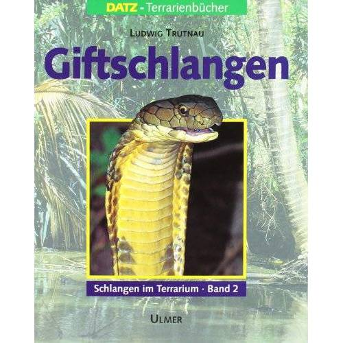 Ludwig Trutnau - Schlangen im Terrarium. Haltung, Pflege und Zucht: Schlangen im Terrarium, in 2 Bdn., Bd.2, Giftschlangen - Preis vom 16.05.2021 04:43:40 h