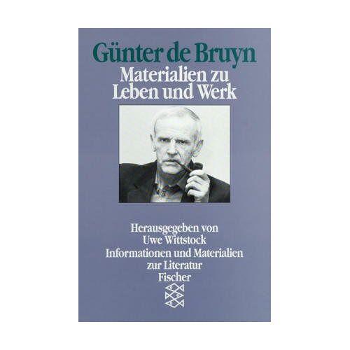 Uwe Wittstock - Günter de Bruyn: Materialien zu Leben und Werk: Materialien zu Leben und Werk. (Informationen und Materialien zur Literatur) - Preis vom 18.06.2021 04:47:54 h