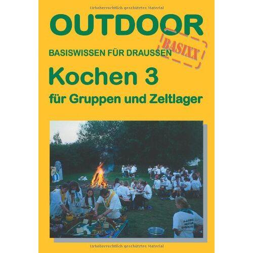 Wolfgang Ries - Kochen 3 - für Gruppen und Zeltlager - Preis vom 26.09.2021 04:51:52 h