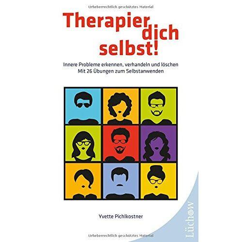 Yvette Pichlkostner - Therapier dich selbst!: Innere Probleme erkennen, verhandeln und löschen - Preis vom 24.07.2021 04:46:39 h