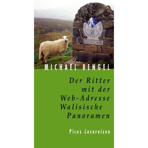 Michael Bengel - Der Ritter mit der Web-Adresse. Walisische Panoramen - Preis vom 21.06.2021 04:48:19 h