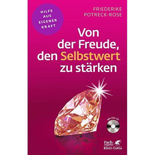Friederike Potreck-Rose - Von der Freude, den Selbstwert zu stärken - Preis vom 19.06.2021 04:48:54 h