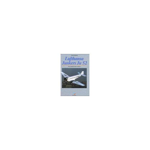 Peter Pletschacher - Lufthansa Junkers Ju 52: Die Geschichte der alten 'Tante Ju' - Preis vom 12.10.2021 04:55:55 h