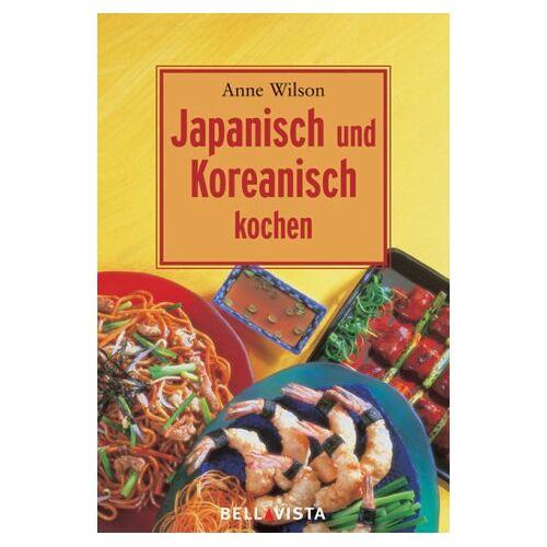 Anne Wilson - Japanisch und koreanisch Kochen - Preis vom 12.10.2021 04:55:55 h