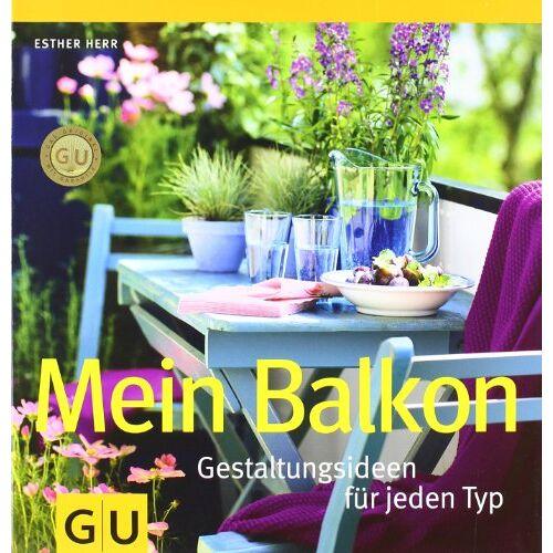 Esther Herr - Mein Balkon: Gestaltungsideen für jeden Typ (GU Garten Extra) - Preis vom 09.06.2021 04:47:15 h
