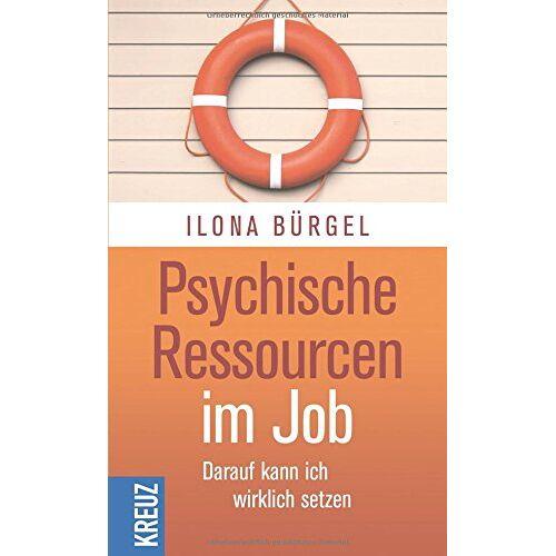 Ilona Bürgel - Psychische Ressourcen im Job - Preis vom 24.07.2021 04:46:39 h