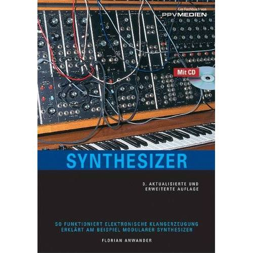 Florian Anwander - Synthesizer: So funktioniert elektronische Klangerzeugung - Preis vom 21.06.2021 04:48:19 h