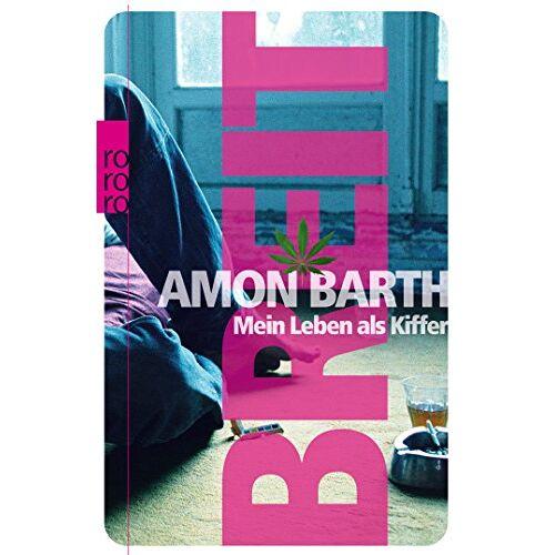Amon Barth - Breit: Mein Leben als Kiffer - Preis vom 15.06.2021 04:47:52 h