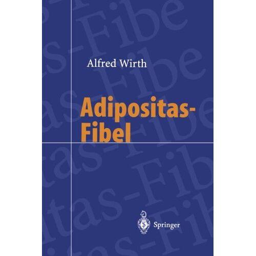 Alfred Wirth - Adipositas-Fibel (German Edition) - Preis vom 01.08.2021 04:46:09 h
