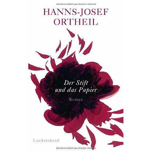 Hanns-Josef Ortheil - Der Stift und das Papier: Roman einer Passion - Preis vom 18.06.2021 04:47:54 h