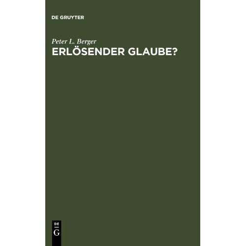 Berger, Peter L. - Erlösender Glaube? Fragen an das Christentum: Fragen an Das Christentum - Preis vom 20.06.2021 04:47:58 h