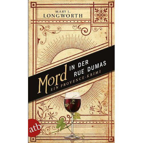 Longworth, Mary L. - Mord in der Rue Dumas: Ein Provence-Krimi - Preis vom 14.06.2021 04:47:09 h