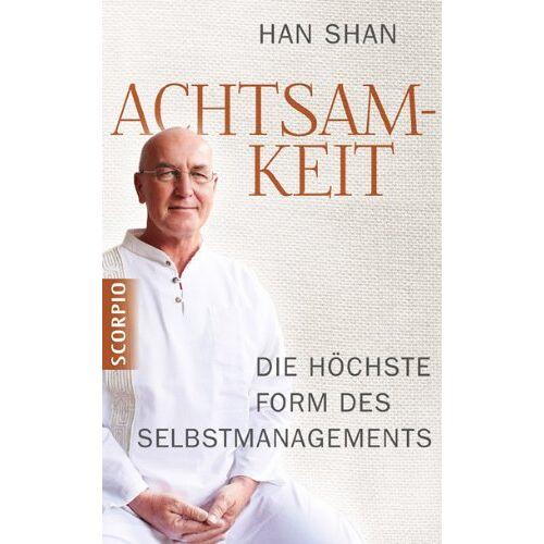Han Shan - Achtsamkeit: Die höchste Form des Selbstmanagements - Preis vom 01.08.2021 04:46:09 h
