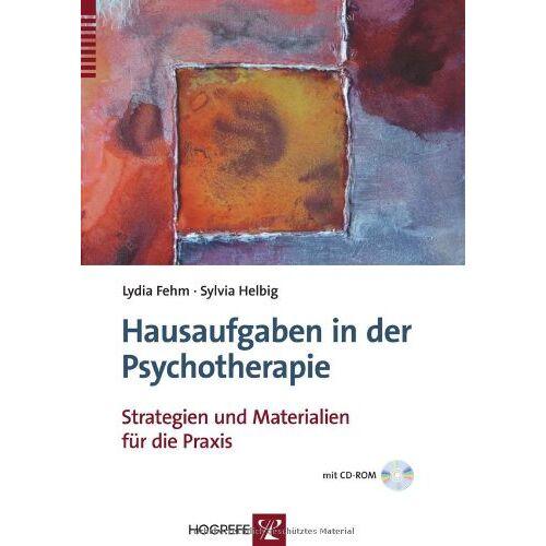 Lydia Fehm - Hausaufgaben in Psychotherapie: Strategien und Materialien für die Praxis - Preis vom 02.08.2021 04:48:42 h