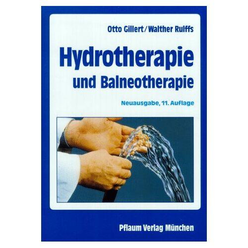 Otto Gillert - Hydrotherapie und Balneotherapie: Theorie und Praxis - Preis vom 13.09.2021 05:00:26 h