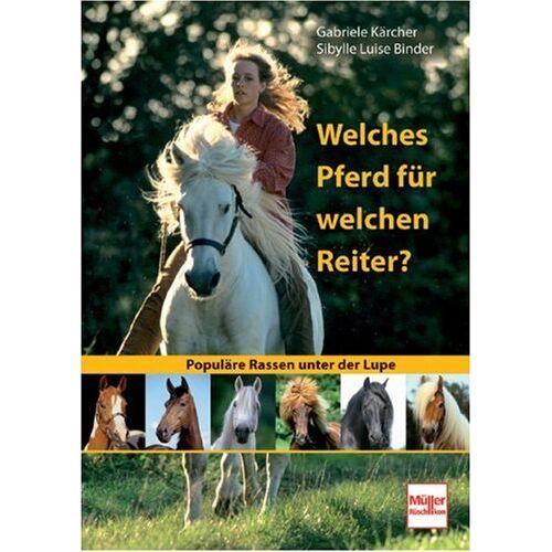 Kärcher Welches Pferd für welchen Reiter?: Populäre Rassen unter der Lupe - Preis vom 09.06.2021 04:47:15 h
