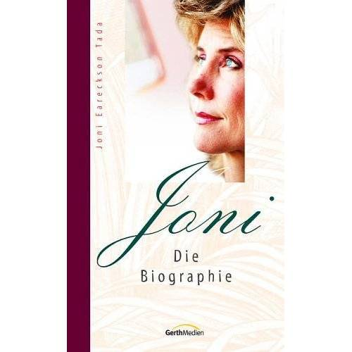 Tada, Joni Eareckson - Joni, Die Biographie - Preis vom 30.07.2021 04:46:10 h