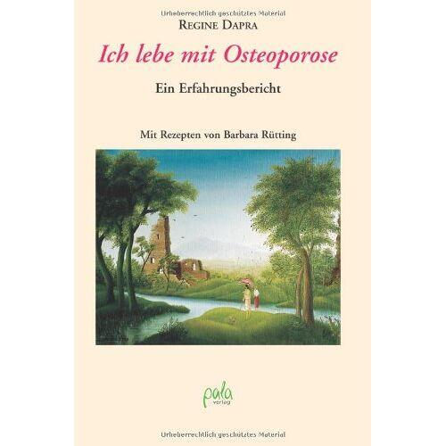 Regine Dapra - Ich lebe mit Osteoporose. Ein Erfahrungsbericht - Preis vom 09.06.2021 04:47:15 h