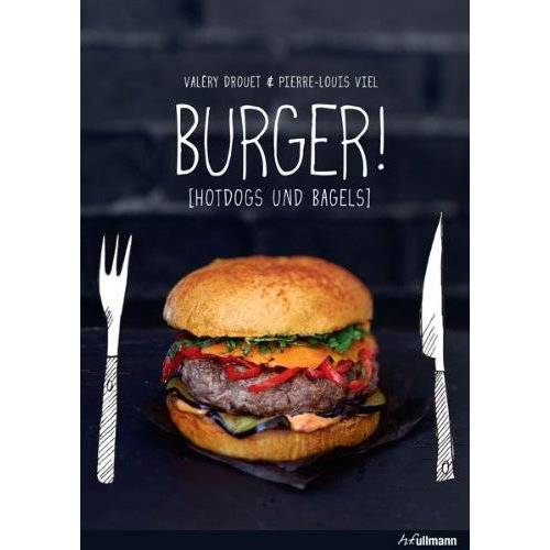 Valéry Drouet - Burger!: Hotdogs und Bagels - Preis vom 23.07.2021 04:48:01 h