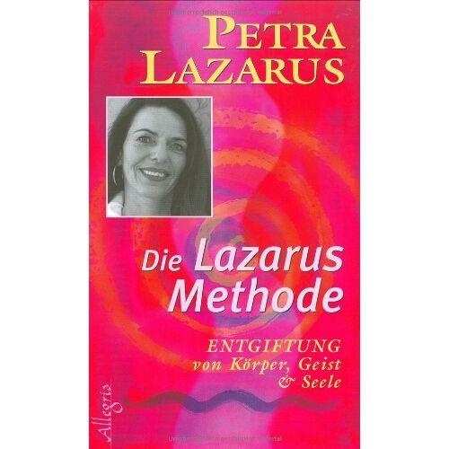 Petra Lazarus - Die Lazarus-Methode: Entgiftung von Körper, Geist und Seele - Preis vom 26.07.2021 04:48:14 h