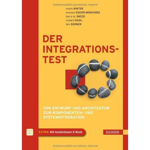 Mario Winter - Der Integrationstest: Von Entwurf und Architektur zur Komponenten- und Systemintegration - Preis vom 15.06.2021 04:47:52 h