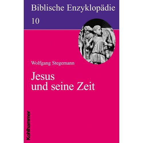 Wolfgang Stegemann - Biblische Enzyklopädie: Jesus und seine Zeit: Bd 10 (Biblische Enzyklopadie) - Preis vom 15.06.2021 04:47:52 h