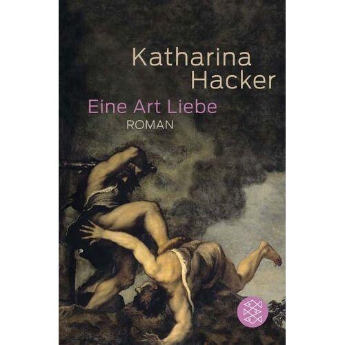 Katharina Hacker - Eine Art Liebe: Roman - Preis vom 20.06.2021 04:47:58 h