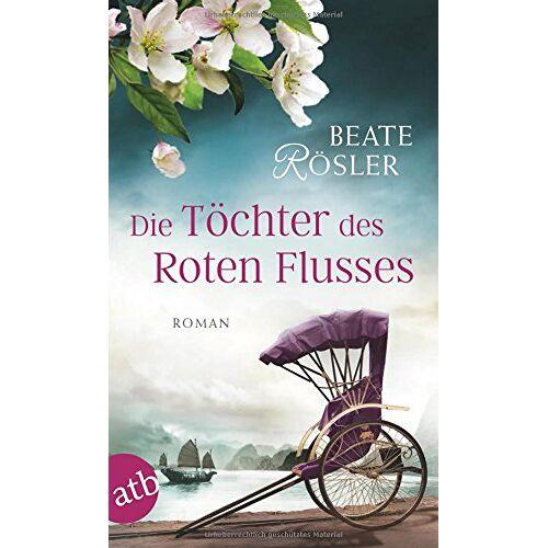 Beate Rösler - Die Töchter des Roten Flusses: Roman - Preis vom 23.09.2021 04:56:55 h