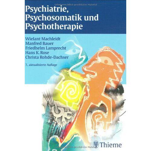 Wielant Machleidt - Psychiatrie, Psychosomatik und Psychotherapie - Preis vom 17.06.2021 04:48:08 h