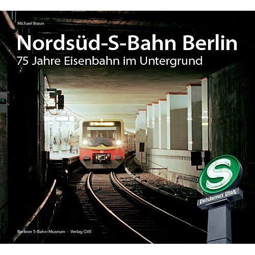Braun Nordsüd-S-Bahn Berlin. 75 Jahre Eisenbahn im Untergrund - Preis vom 21.10.2021 04:59:32 h