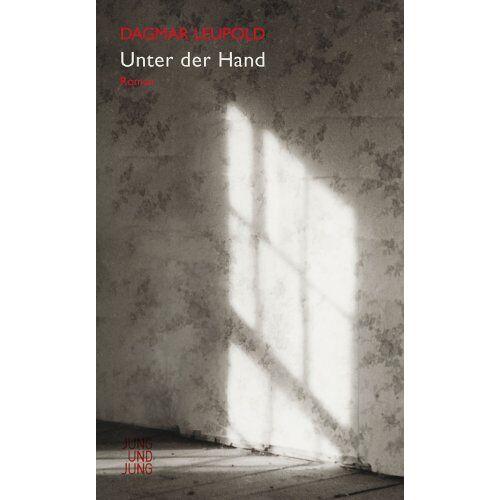 Dagmar Leupold - Unter der Hand - Preis vom 20.06.2021 04:47:58 h