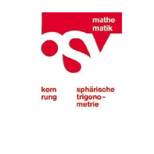 Hans Kern - bsv Mathematik. Sphärische Trigonometrie. Schülerbuch - Preis vom 22.06.2021 04:48:15 h