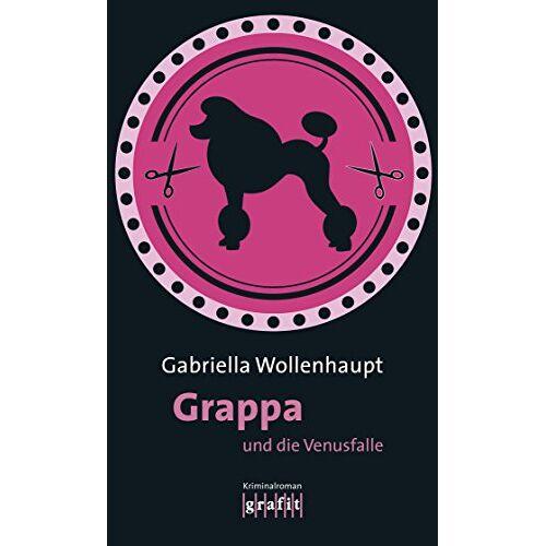 Gabriella Wollenhaupt - Grappa und die Venusfalle - Preis vom 19.06.2021 04:48:54 h