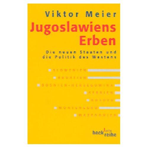 Viktor Meier - Jugoslawiens Erben: Die neuen Staaten und die Politik des Westens - Preis vom 24.07.2021 04:46:39 h