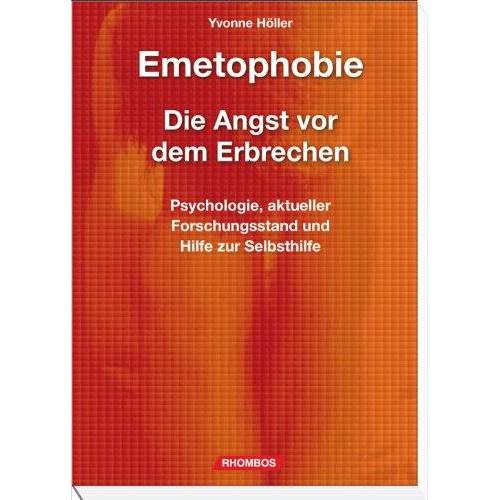 Yvonne Höller - Emetophobie – Die Angst vor dem Erbrechen: Psychologie, aktueller Forschungsstand und Hilfe zur Selbsthilfe - Preis vom 14.10.2021 04:57:22 h