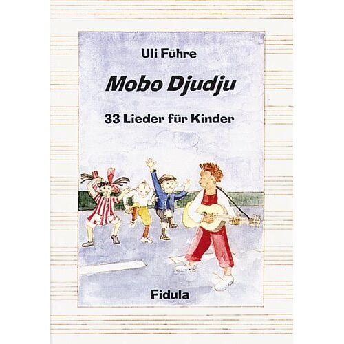 Uli Führe - Mobo Djudju. 33 Lieder für Kinder - Preis vom 19.06.2021 04:48:54 h