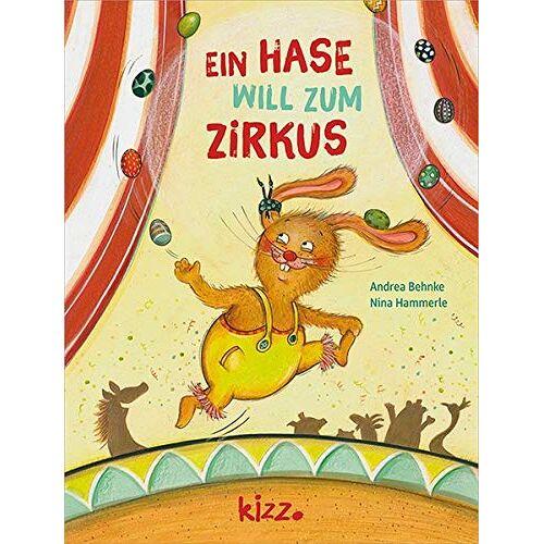 Andrea Behnke - Ein Hase will zum Zirkus - Preis vom 22.06.2021 04:48:15 h