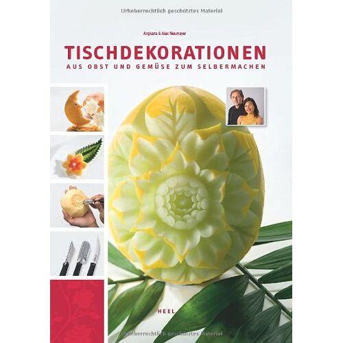 Angkana Neumayer - Tischdekorationen aus Obst und Gemüse - Preis vom 11.10.2021 04:51:43 h