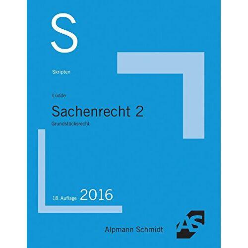 Lüdde, Jan Stefan - Skript Sachenrecht 2: Grundstücksrecht - Preis vom 19.06.2021 04:48:54 h