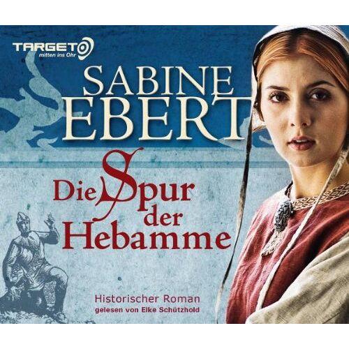 Sabine Ebert - Die Spur der Hebamme, 6 CDs (TARGET - mitten ins Ohr): Hebammen Saga 2 - Preis vom 09.06.2021 04:47:15 h