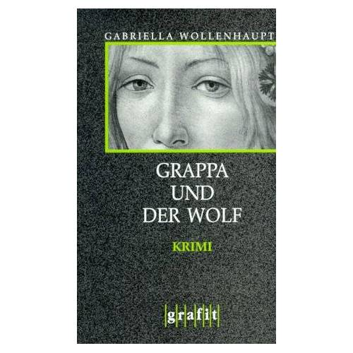 Gabriella Wollenhaupt - Grappa und der Wolf - Preis vom 16.06.2021 04:47:02 h
