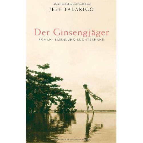 Jeff Talarigo - Der Ginsengjäger: Roman - Preis vom 27.07.2021 04:46:51 h