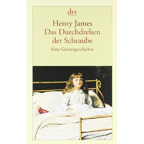 Henry James - Das Durchdrehen der Schraube: Eine Geistergeschichte - Preis vom 22.06.2021 04:48:15 h