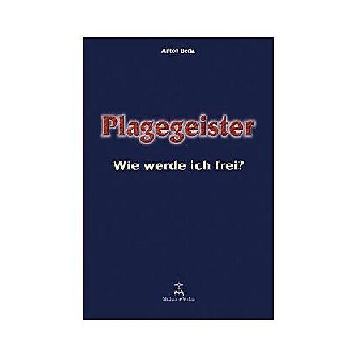 Anton Beda - Plagegeister - Wie werde ich frei? - Preis vom 14.06.2021 04:47:09 h