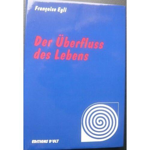 Françoise Egli - Der Überfluss des Lebens - Preis vom 22.09.2021 05:02:28 h