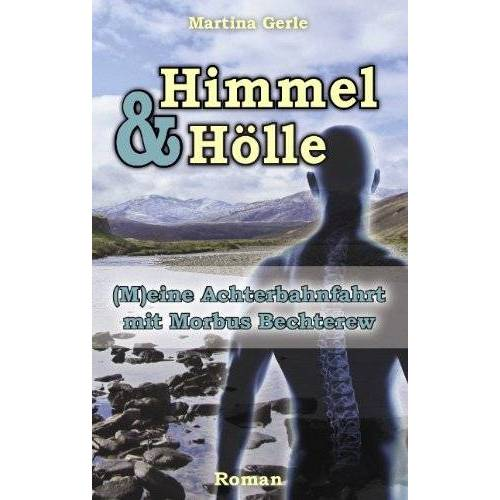 Martina Gerle - Himmel & Hölle: (M)eine Achterbahnfahrt mit Morbus Bechterew - Preis vom 14.06.2021 04:47:09 h