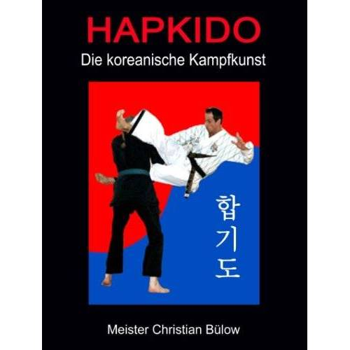 Christian Bülow - Hapkido: Die koreanische Kampfkunst - Preis vom 12.06.2021 04:48:00 h