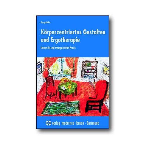 - Körperzentriertes Gestalten und Ergotherapie. Unterricht und therapeutische Praxis - Preis vom 09.09.2021 04:54:33 h
